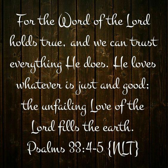 Psalm 33:4-5 {NLT}