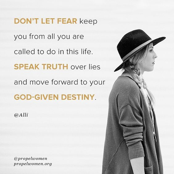 DON'T LET FEAR keep you from all that you are called to do in this life. SPEAK TRUTH over lies and move forward to your God-given destiny. @Alli  @propelwomen #AConfidentHeart #youvegotitinyou