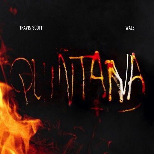 Listen: Travi$ Scott & Wale – Quintana (audio)