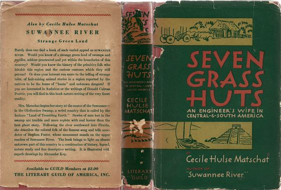 """Seven Grass Huts: An Engineer's Wife in Central-And-South America."" Vintage memoir by Cecile Hulse Matschat. Originally published in 1939 by the Litarary Guild of America Inc.  Available at Vintage Edition Books on Etsy. http://www.etsy.com/shop/VintageEditionBooks"
