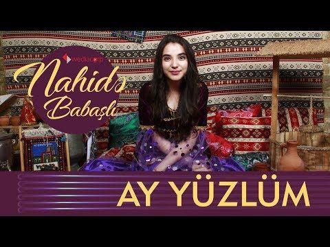 Nahidə Babasli Ay Yuzlum Cover Youtube Sarkilar Muzik Sarki Sozleri