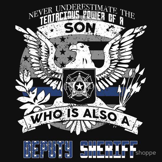 Deputy Sheriff-Tenacious Power of a Son Deputy Sheriff