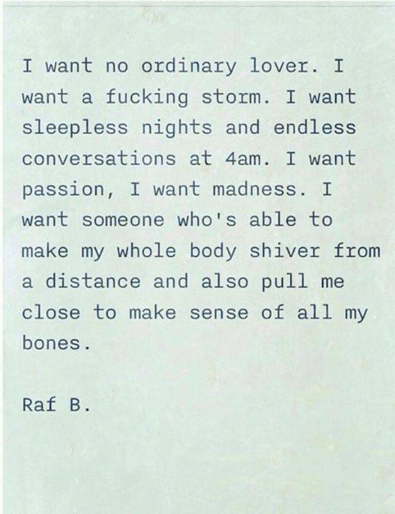 I want no ordinary lover..
