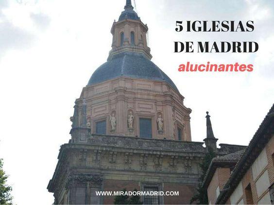 5 Iglesias de Madrid alucinantes