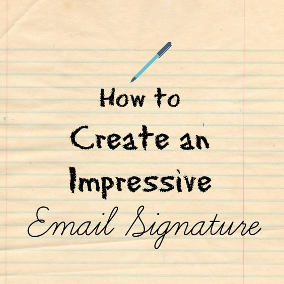 how to create an impressive email signature how to work