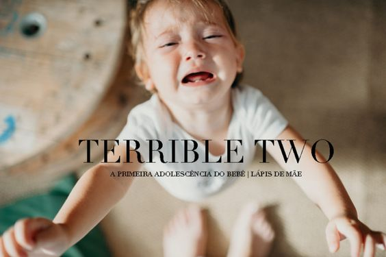 Terrible Two Precoce