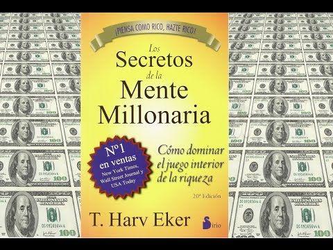 Declaraciones Del Libro Los Secretos De La Mente Millonaria T Harv Eker Youtube Mentes Millonarias Mente Millonarios