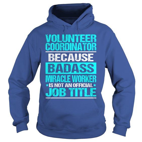Awesome Tee For Volunteer Coordinator T-Shirts, Hoodies. GET IT ==► https://www.sunfrog.com/LifeStyle/Awesome-Tee-For-Volunteer-Coordinator-98555244-Royal-Blue-Hoodie.html?id=41382