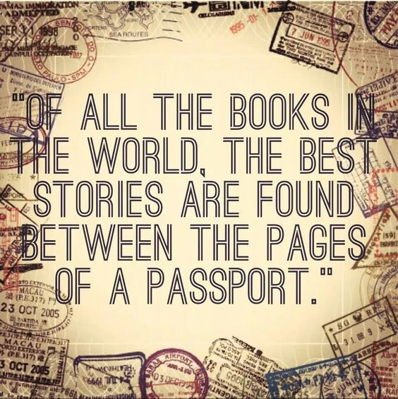 """Of all the books in the world, the best stories are found between the pages of a passport."" #TravelQuote #travel #quote:"