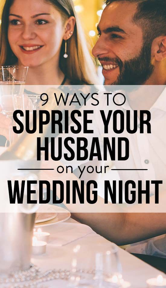 9 Ways To Surprise Your Husband On Your Wedding Night Wedding Night Tips Wedding Night Surprise Wedding