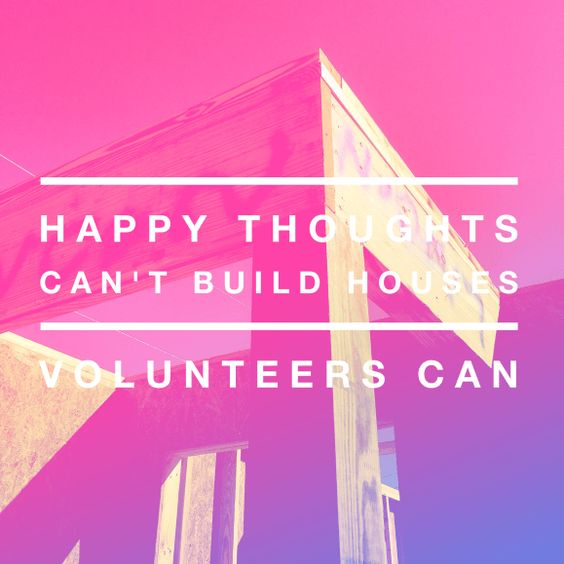 I loved volunteering with Habitat for Humanity.