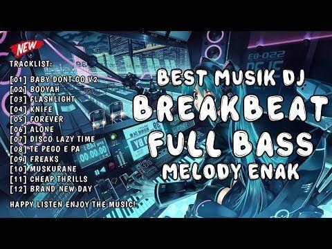 Dj Breakbeat Terbaru 2019 Bassnya Mantul Gilaaa Youtube Musik Dj Download Lagu Dj Dj