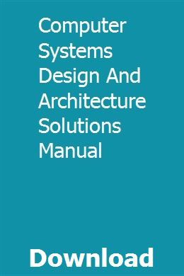 Computer Systems Design And Architecture Solutions Manual University Physics Solutions Physics