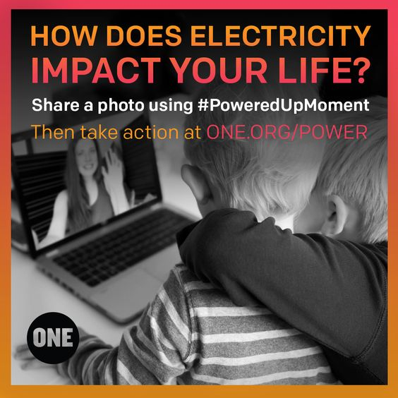 Help People Understand How Important Electricity is in Our Everyday Lives by Sharing Your #PoweredUpMoment #ONE #EnergizeAfrica #energypoverty #electricity