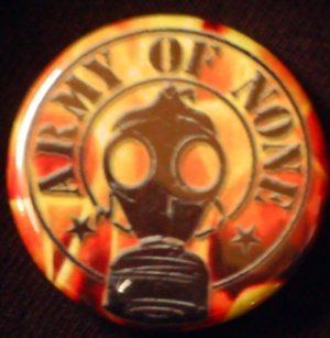 """ARMY OF NONE - GASMASK pinback button badge 1.25"""" $1.50 plus shipping!"""