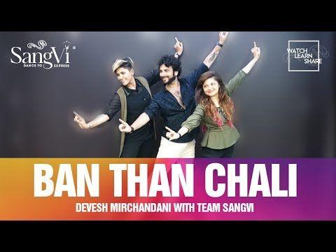 Ban Than Chali Choreography Devesh Mirchandani With Team Sangvi Dance Bollywood Youtube Dance Choreography Bollywood Dance Choreography