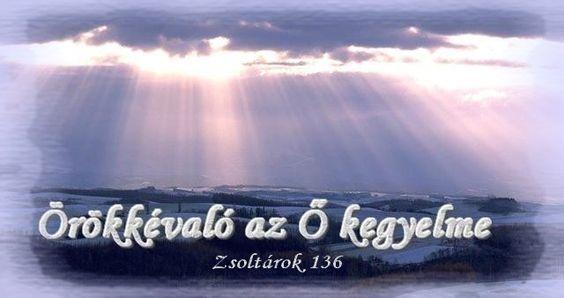 Örökkévaló az Ő kegyelme (Zsolt 136)