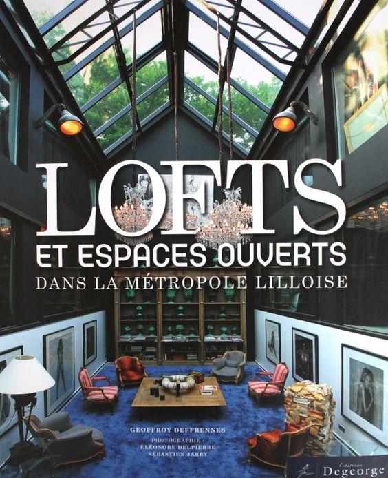 un livre à trouver... des lofts à profusion et du style industriel !