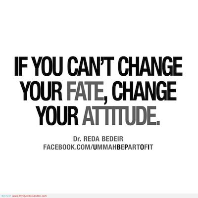 Amazing If You Canu0027t Change Your Fate, Change Your Attitude. Good Looking