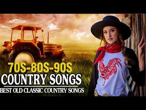 Best Classic Country Songs Of 70s 80s 90s Top 100 Greatest