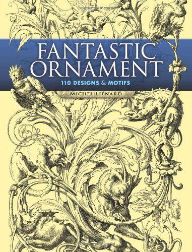 Fantastic Ornament: 110 Designs and Motifs (Dover Pictorial Archives) von Michel Lienard http://www.amazon.de/dp/0486452298/ref=cm_sw_r_pi_dp_wcbtwb1GSBX65