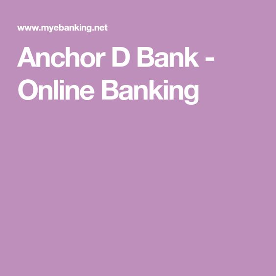 Anchor D Bank Online Banking Online Banking Banking Anchor
