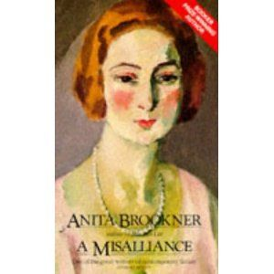 Anita Brookner's A Misalliance is a sort of sad story about a woman who lives alone and makes an acquaintance she later regrets