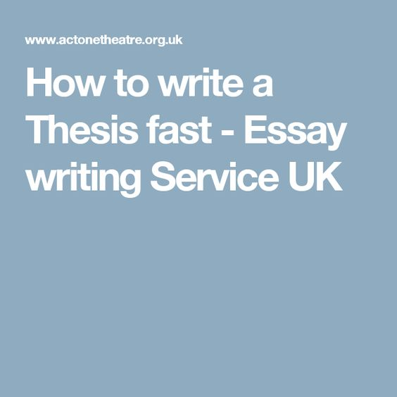 how to write a thesis fast essay writing service uk writing  how to write a thesis fast essay writing service uk writing