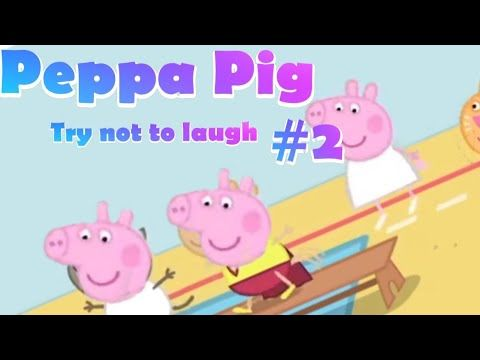 Peppa Pig Try Not To Laugh 2 Clean Youtube Try Not To Laugh Peppa Pig Laugh