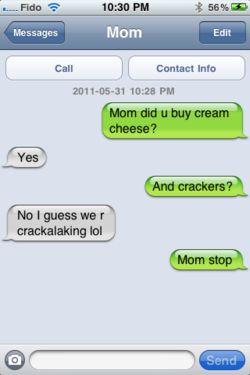 This conversation could SOOO happen between me & my mom!