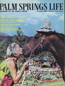 "October 1967 ABOUT THE COVER: Marianne Hannah, lovely boss-lady of Ribbonwood Ranch, thanks proud stallion El Gato for condescending to don a frou-frou hat and ""host"" a party at Ribbonwood's hilltop estate in Mountain Center, Calif. El Gato and the other fine stock at Ribbonwood are of Crabbet breeding, England's great Arabian source. Breeders from the horsy set were El Gato's guests at the luau. Photo by Bob Paxton.:"