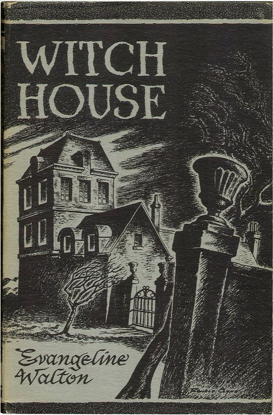 """The Witch House"" by  Evangeline Walton, 1945"
