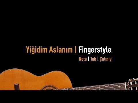 Yigidim Aslanim Fingerstyle Nota Tab Gitaregitim Net Gitar Piyano