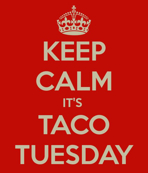We're not afraid to join the meme party.  KEEP CALM ITS  TACO TUESDAY #tacotuesday