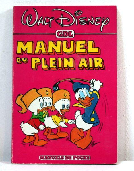 Manuel du Plein Air Walt Disney production / ed. GDL, 1982 / coll. Manuel de poche des Castors Juniors /  T.B.E.   9€