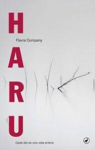 HARU, de Flavia Company Una reseña de Susana Hernández Editorial Catedral http://www.librosyliteratura.es/haru.html