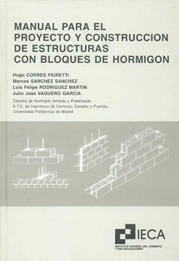 Manual para el proyecto y construcción de estructuras con bloques de hormigón / Hugo Corres Peiretti (1997)