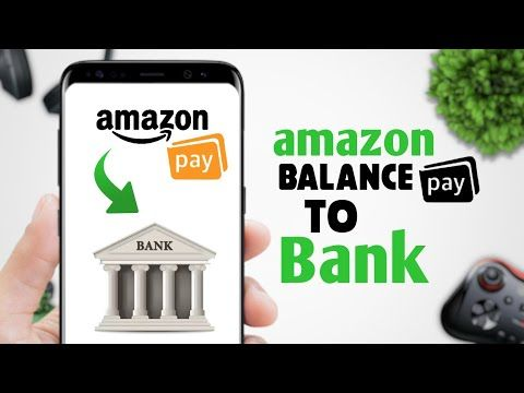 How To Transfer Amazon Pay Balance In Any Bank Account For Free Hindi Youtube Bank Account Accounting Amazon