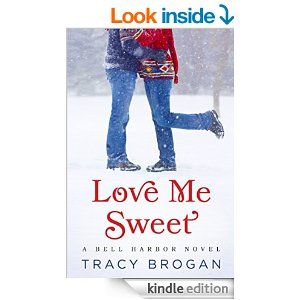 Love Me Sweet (A Bell Harbor Novel Book 3) by Tracy Brogan. Cover image from amazon.com. Click the cover image to check out or request the romance kindle.