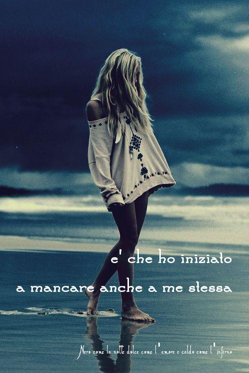Nero come la notte dolce come l'amore caldo come l'inferno: E' che ho iniziato a mancare anche a me stessa. (cit.)