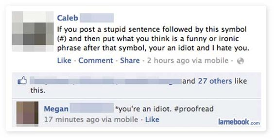 People judge you if you can't get the grammar right ... even in your Facebook statuses.