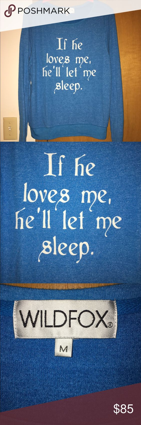 """Wildfox """"If he loves me, he'll let me sleep"""" BBJ Size medium.  Worn once, light piling.  Words are glittery. Wildfox Tops Sweatshirts & Hoodies"""