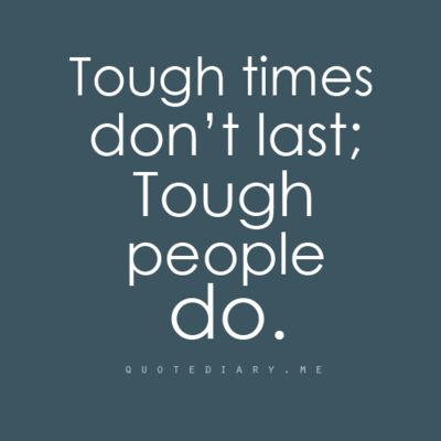 tough people last