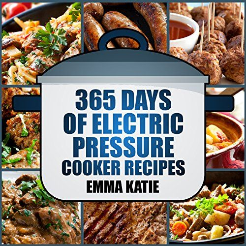 Pressure Cook Recipes: Shared Via Kindle. Description: 365 Days Of Electric