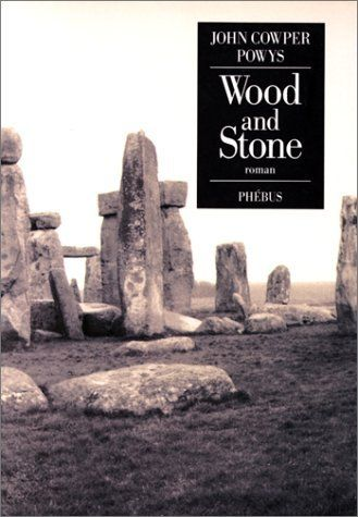 Wood and stone de John Cowper Powys, http://www.amazon.fr/dp/2859402098/ref=cm_sw_r_pi_dp_mECQsb05N5WQX