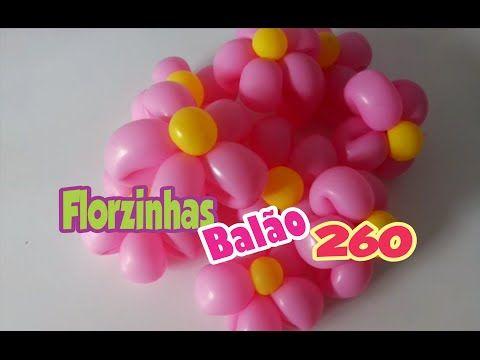 Como fazer Flores com Balão 260 - YouTube