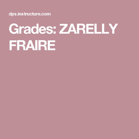 Grades: ZARELLY FRAIRE