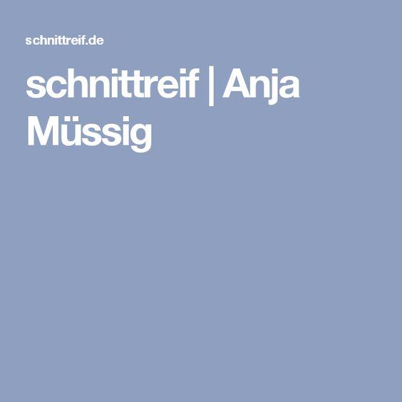 schnittreif | Anja Müssig