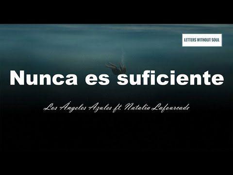 Nunca Es Suficiente Los Angeles Azules Ft Natalia Lafourcade Letra Youtube Los Angeles Azules Los Angeles Unas Azules