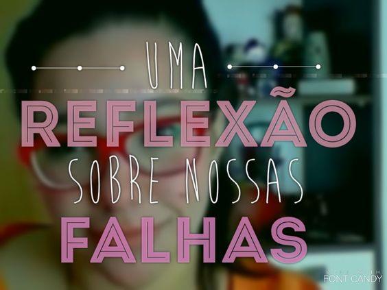 UMA REFLEXÃO SOBRE NOSSAS FALHAS